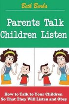 Parents Talk, Children Listen
