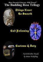The Budding Rose Trilogy - Have Sword & Sorcery