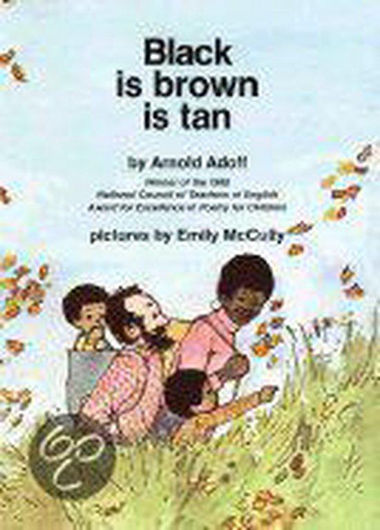 Black is Brown is Tan