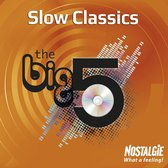 The Big 5-Slows
