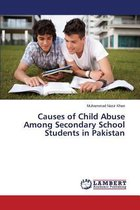 Causes of Child Abuse Among Secondary School Students in Pakistan