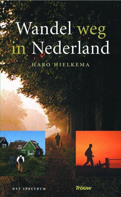 Wandel Weg In Nederland - Haro Hielkema |