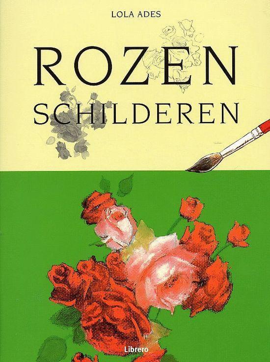 Cover van het boek 'Rozen schilderen'