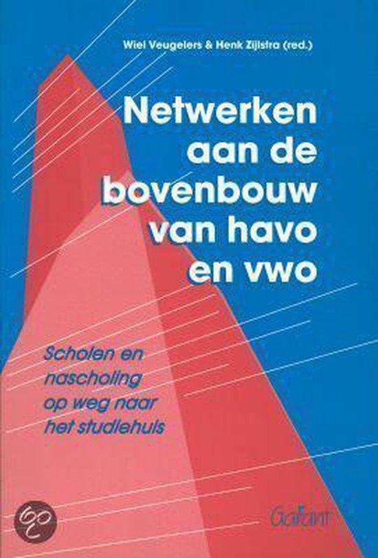 NETWERKEN AAN DE BOVENBOUW VAN HAVO EN VWO - Veugelers  