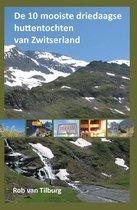 De 10 mooiste driedaagse huttentochten van Zwitserland