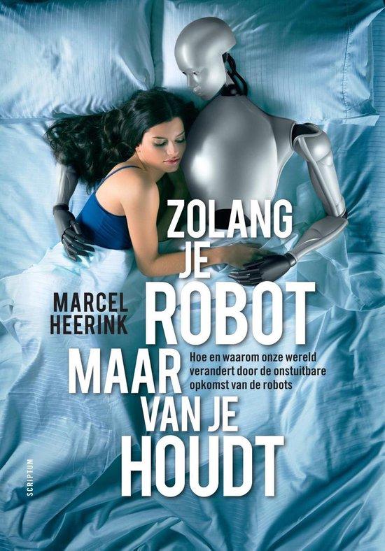 Zolang je robot maar van je houdt - Marcel Heerink  