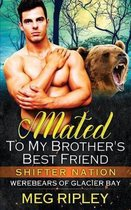 Mated to My Brother's Best Friend