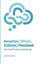 Smarter, Wiser, Calmer, Focused