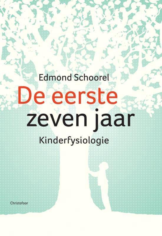 De eerste zeven jaar - E. Schoorel |