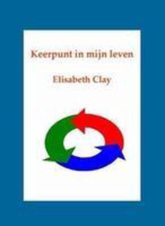 Keerpunt in mijn leven - E. Clay |