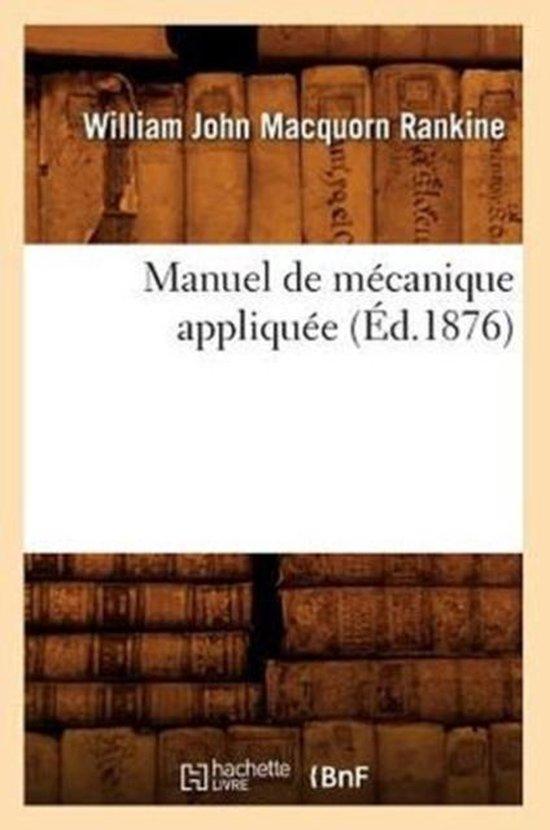 Manuel de mecanique appliquee (Ed.1876)