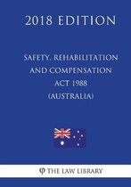 Safety, Rehabilitation and Compensation ACT 1988 (Australia) (2018 Edition)