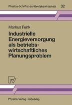 Industrielle Energieversorgung als Betriebswirtschaftliches Planungsproblem