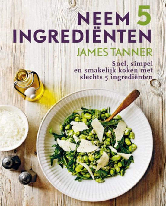 Neem 5 ingrediënten - J. Tanner |