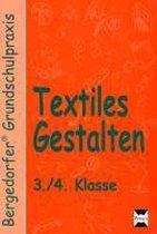 Textiles Gestalten. 3. und 4. Klasse