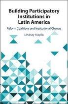Building Participatory Institutions in Latin America