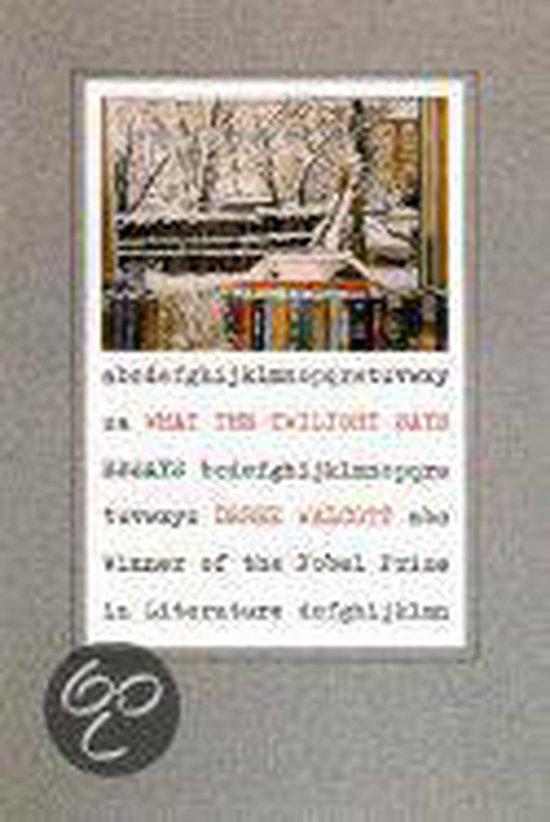 Boek cover What the Twilight Says van Derek Walcott Estate (Hardcover)