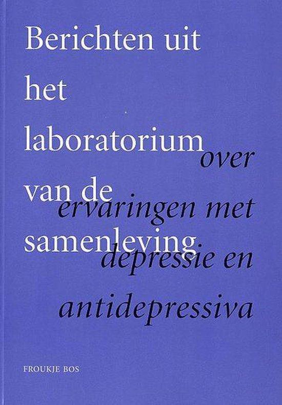 Berichten Uit Het Laboratorium Van De Samenleving - Froukje Bos | Fthsonline.com