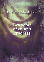 Two Years of Church Progress