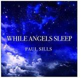 Sills Paul - Where Angels Sleep