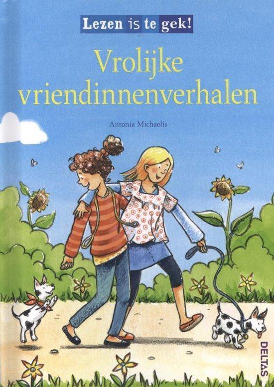 Lezen is te gek - Vrolijke vriendinnenverhalen - Antonia Michaelis |