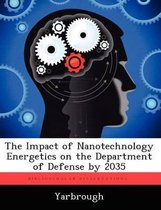 The Impact of Nanotechnology Energetics on the Department of Defense by 2035