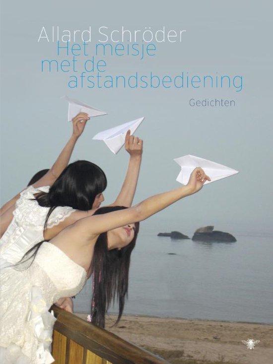 Het meisje met de afstandsbediening - Allard Schröder | Fthsonline.com
