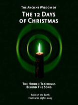 Boek cover The Ancient Wisdom of the 12 Days of Christmas van Rain on the Earth
