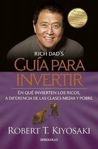 Guia para invertir / Rich Dad's Guide to Investing