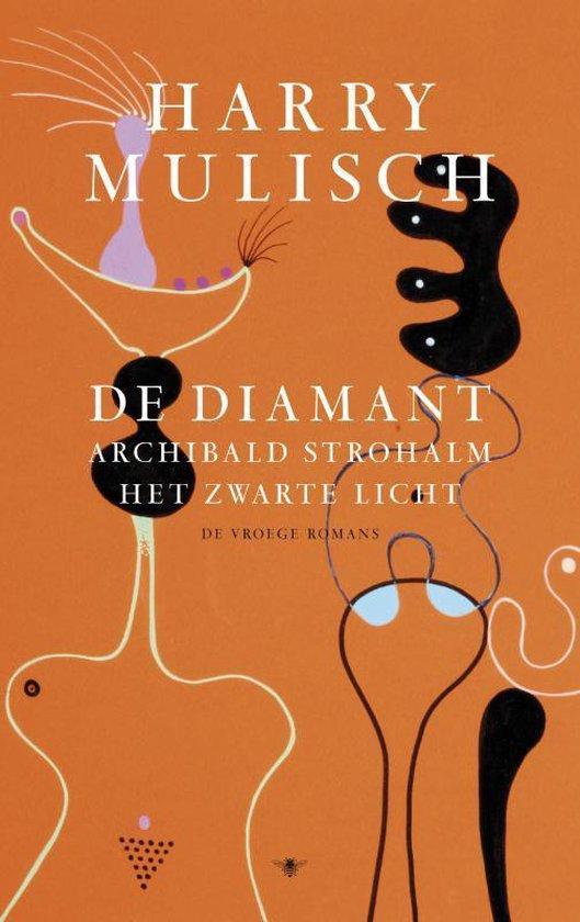 De diamant, Archibald Strohalm, Het zwarte licht - Harry Mulisch | Fthsonline.com