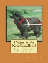 I Want a Pet Newfoundland