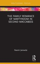 The Family Romance of Martyrdom in Second Maccabees