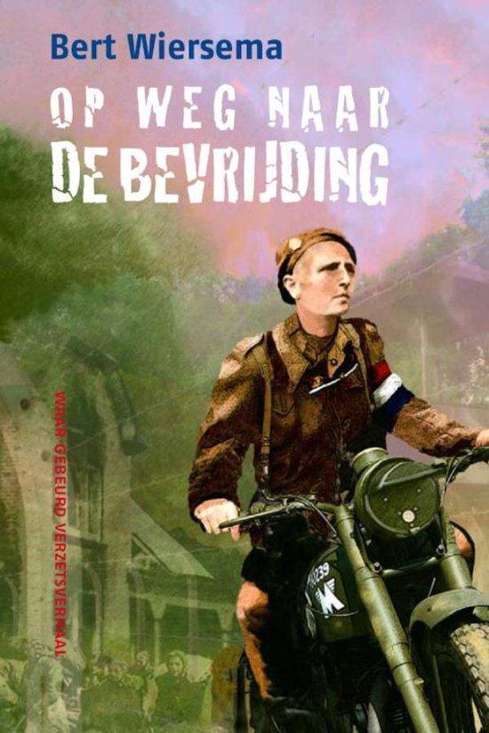 Op weg naar de bevrijding - Bert Wiersema |