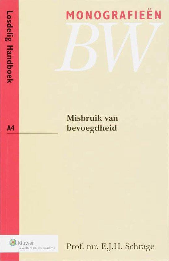 Misbruik van bevoegdheid / deel Losdelig handboek - E.J.H. Schrage |