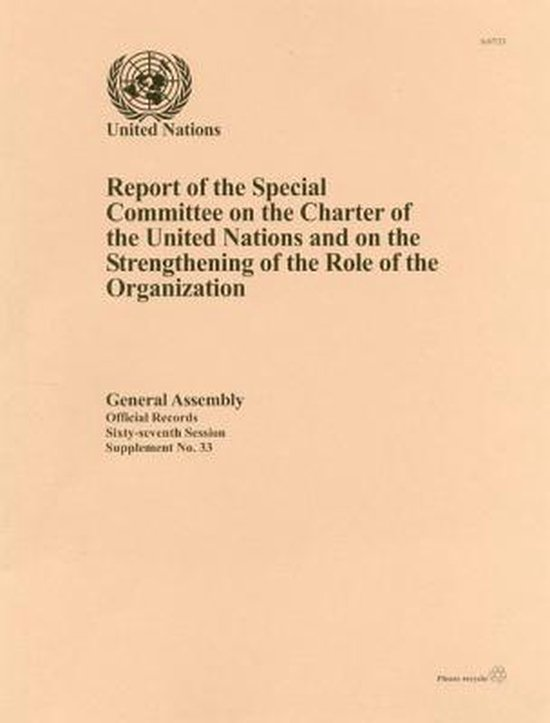 Report of the Special Committee on the Charter of the United Nations and on the Strengthening of the Role of the Organization