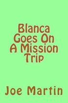 Blanca Goes on a Mission Trip