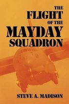 The Flight of the Mayday Squadron