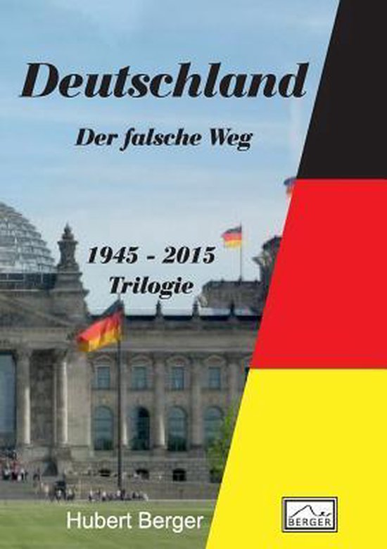 Boek cover Deutschland - Der falsche Weg van Hubert Berger (Paperback)