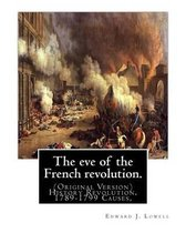 The Eve of the French Revolution. by