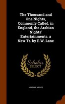 The Thousand and One Nights, Commonly Called, in England, the Arabian Nights' Entertainments. a New Tr. by E.W. Lane