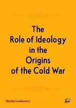 The Role of Ideology in the Origins of the Cold War