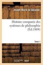 Histoire Compar e Des Syst mes de Philosophie. Tome 1
