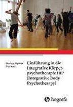 Einführung in die Integrative Körperpsychotherapie IBP(Integrative Body Psychotherapy)