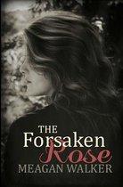 The Forsaken Rose
