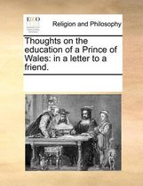 Thoughts on the Education of a Prince of Wales