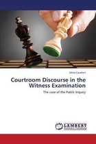 Courtroom Discourse in the Witness Examination