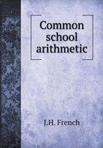 Common School Arithmetic