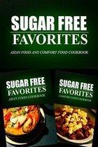 Sugar Free Favorites - Asian Food and Comfort Food Cookbook