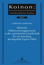 Ethnische Differenzierungsprozesse in Der Zypriotischen Gesellschaft Bis Zur Ausrufung Der Republik Zypern (1960)