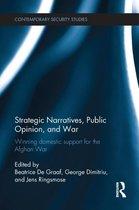 Strategic Narratives, Public Opinion and War